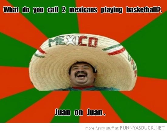 Funny Racist Mexican Memes: Mexicans Playing Basketball