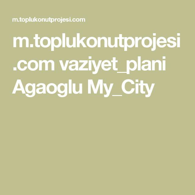m.toplukonutprojesi.com vaziyet_plani Agaoglu My_City