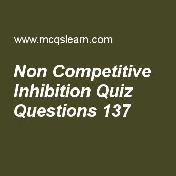 Learn quiz on non competitive inhibition, MCAT quiz 137 to practice. Free non competitive inhibition MCQs with answers. Practice MCQs to test knowledge on, non competitive inhibition, acetyl coa production, covalently modified enzymes, what are carbohydrates, missense and nonsense codons worksheets.  Free non competitive inhibition worksheet has multiple choice quiz questions as in non-competitive inhibition, quantity which remains same as reaction proceed is, answer key with choices as…