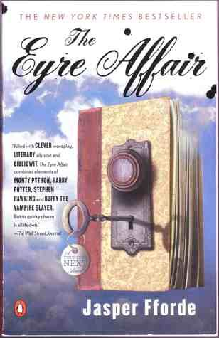 The Eyre Affair (Thursday Next #1) by Jasper Fforde * Mystery/Fantasy * Finished: August 26, 2015