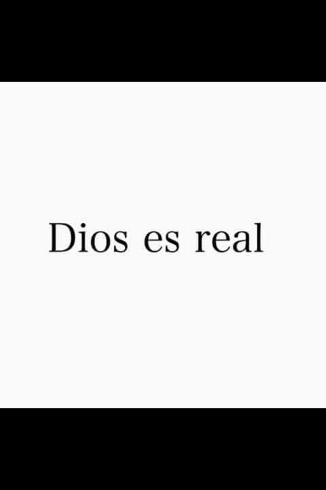 Amén!  Él es real