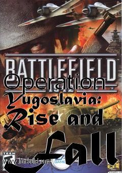 Download Operation Yugoslavia Rise and Fall mod for Battlefield 1942 at breakneck speeds with resume support. Direct download links. No waiting time. Visit http://www.lonebullet.com/mods/download-operation-yugoslavia-rise-and-fall-battlefield-1942-mod-free-47634.htm and click the download now button.