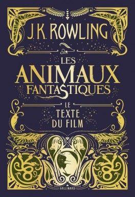 Découvrez Les animaux fantastiques : Le texte du film de J.K. Rowling sur Booknode, la communauté du livre