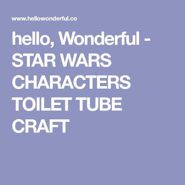 hello, Wonderful - STAR WARS CHARACTERS TOILET TUBE CRAFT