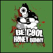 Be Cool Honey Bunny Pulp Fiction