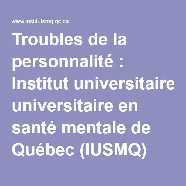 Troubles de la personnalité : Institut universitaire en santé mentale de Québec (IUSMQ)