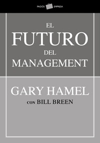 Gary hamel propone revolucionar la adminstracion, algo que no cambio nada en 100 años. Interesantisima propuesta.