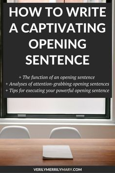 Click through to read about the function of an opening sentence, analyses of attention-grabbing opening sentences, and writing tips for executing your powerful opening sentence.
