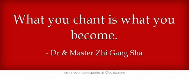 What you chant is what you become.