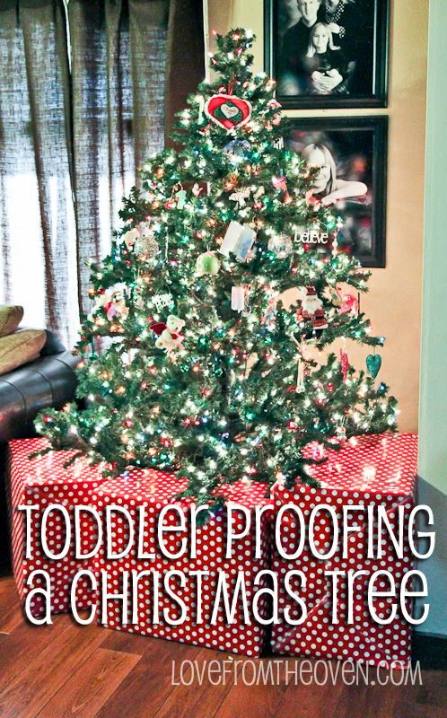 Toddler Proofing A Christmas Tree by Love From The Oven