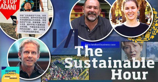 In The Sustainable Hour no 199 on 13 December 2017 we talk about rooftop solar for renters, blockading the Adani coal mine, Rescope Project's regenerative podcasts, and play a gruffalo song...