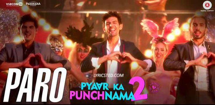 Paro Lyrics from Pyaar Ka Punchnama 2: A Song sung by Dev Negi, Shipra Goyal with music by Hitesh Sonik and lyrics by Kumaar.