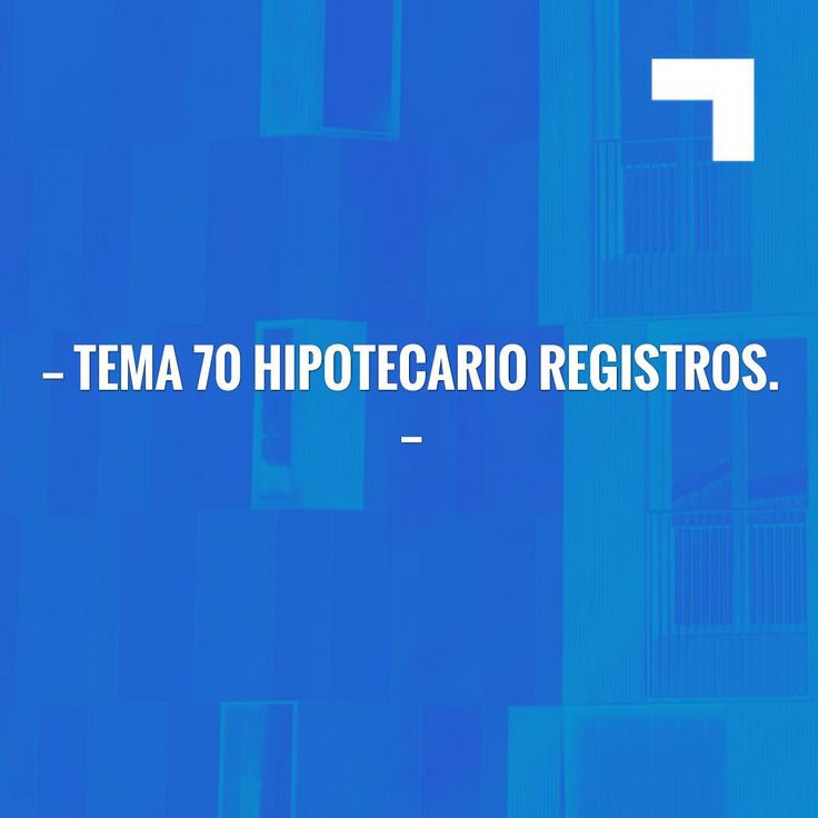 Tema 70 Hipotecario Registros. https://www.notariosyregistradores.com/web/secciones/oposiciones/temas/tema-70-hipotecario-registros/?utm_campaign=crowdfire&utm_content=crowdfire&utm_medium=social&utm_source=pinterest