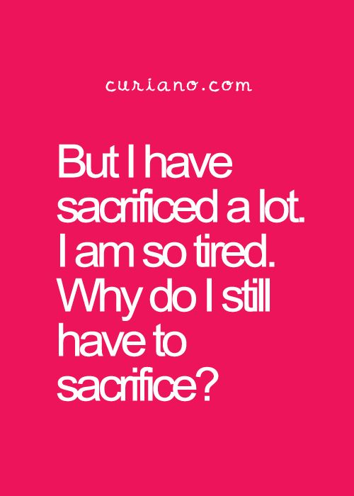 Life Sacrifice Quotes Fair Best 25 Quotes On Sacrifice Ideas On Pinterest  Quotes About