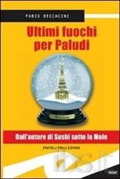 """Fabio Beccacini: """"Ultimi fuochi per Paludi"""" belle le descrizioni della mia Torino."""