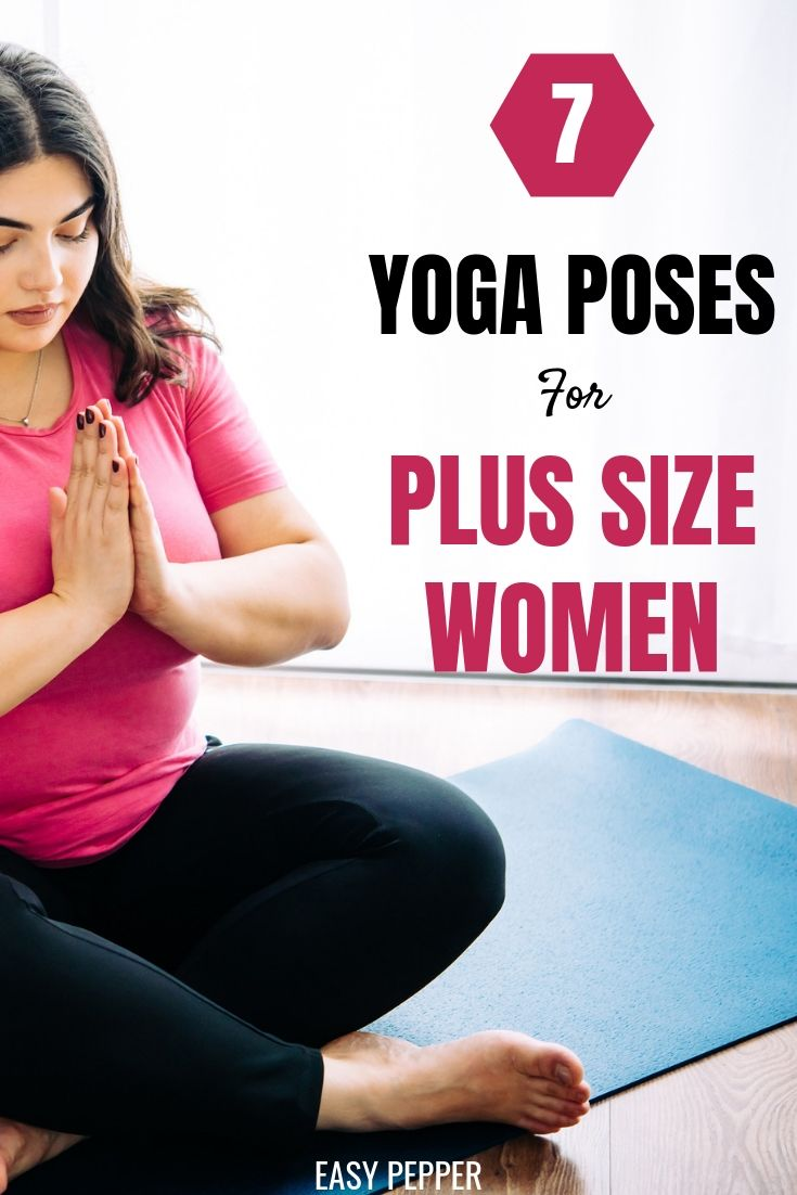 7 Beginner Yoga Poses For Plus Size Women Yoga For Beginners Yoga Poses Yoga Poses For Beginners