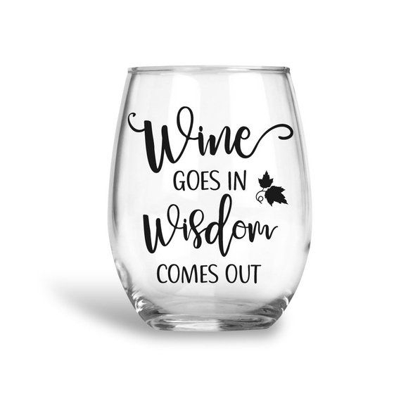 Wine Glass Svg Wine Svg Wine Goes In Wisdom Comes Out Wine