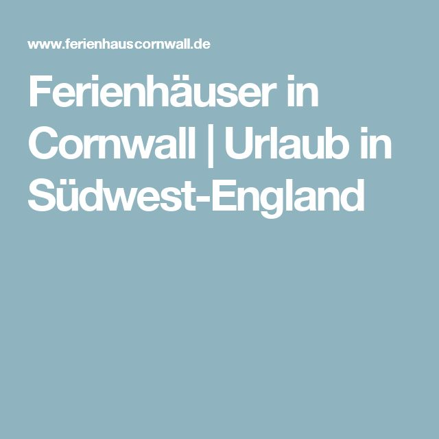 Ferienhäuser in Cornwall   Urlaub in Südwest-England