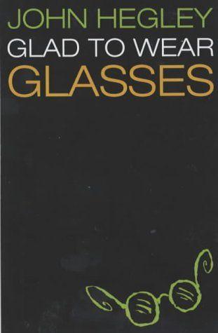 John Hegley: Glad to Wear Glasses   #WSD2016  via @tonyplcc