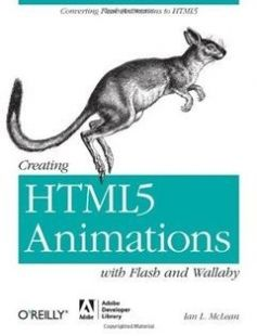 Simple Creating HTML Animations with Flash and Wallaby Converting Flash Animations to HTML free download by Ian L McLean ISBN with BooksBob