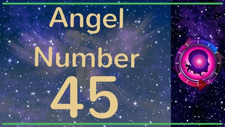 Angel Number 45: The Meanings of Angel Number 45