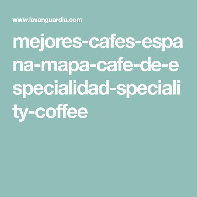 mejores-cafes-espana-mapa-cafe-de-especialidad-speciality-coffee