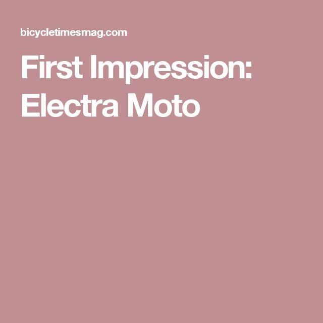 First Impression: Electra Moto