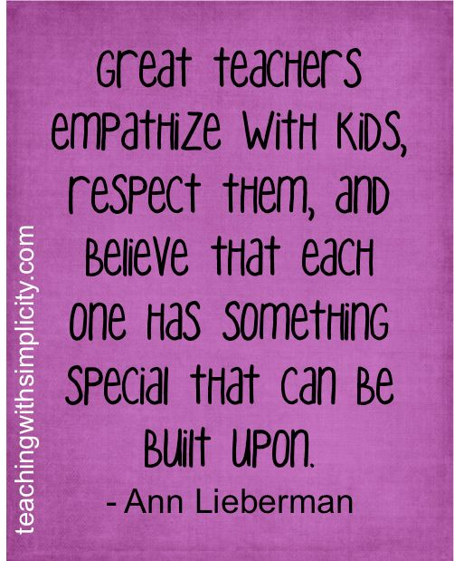 Great teachers empathize with kids.