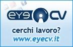 Cerchi lavoro? www.eyecv.it