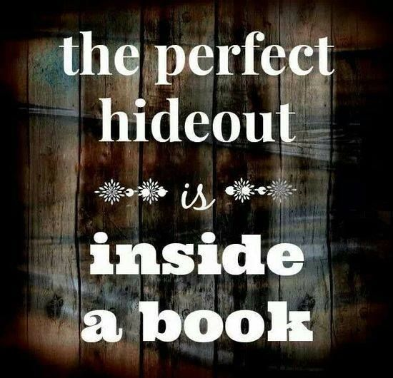 The perfect hideout is inside a book.     I can't see you, so that means I'm invisible.
