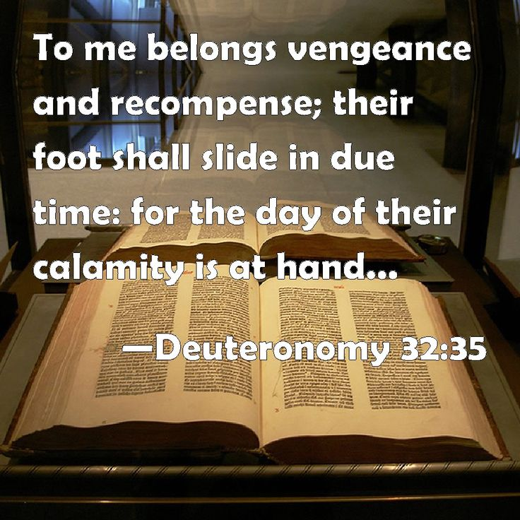 Vengeance Is Mine KJV | Deuteronomy 32:35 To me belongs vengeance and recompense; their foot ...