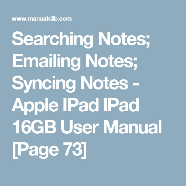 Searching Notes; Emailing Notes; Syncing Notes - Apple IPad IPad 16GB User Manual [Page 73]