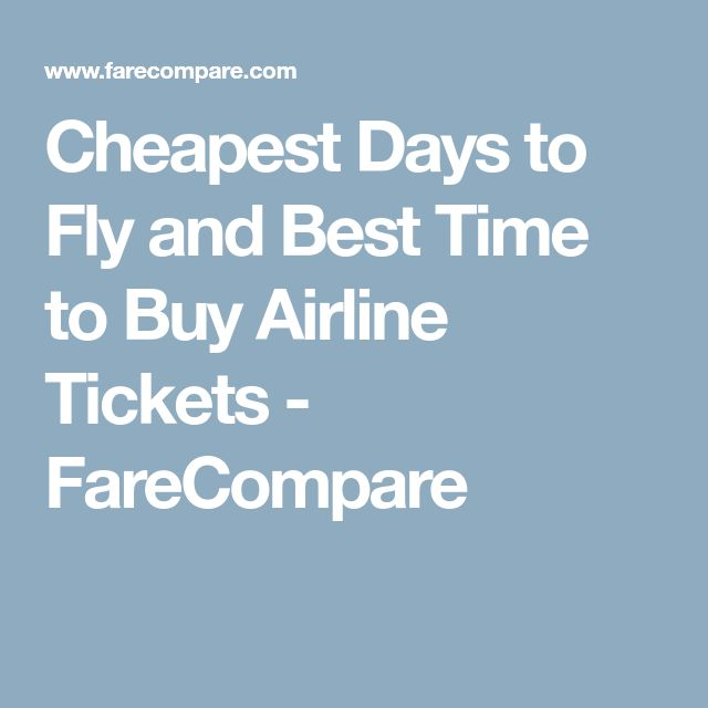 Cheapest Days to Fly and Best Time to Buy Airline Tickets - FareCompare