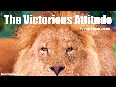 THE VICTORIOUS ATTITUDE by Orison Swett Marden - FULL AudioBook | Greatest AudioBooks - YouTube