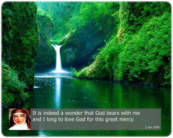 It is indeed a wonder that God bears with me and I long to love God for this great mercy