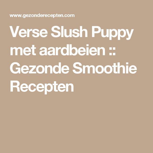 Verse Slush Puppy met aardbeien :: Gezonde Smoothie Recepten