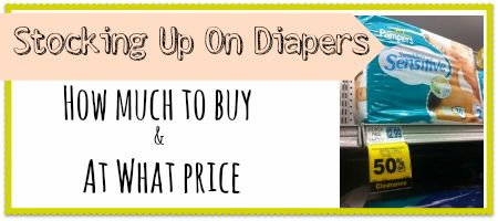Stocking Up on Diapers: How Much To Buy & At What Price !