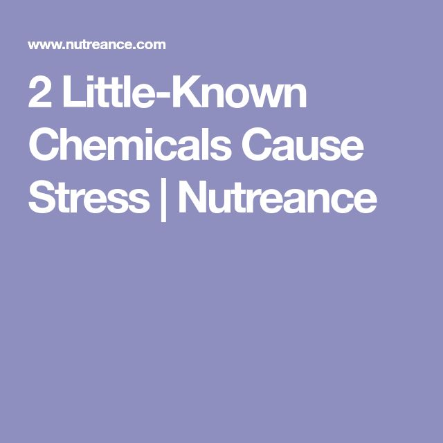 2 Little-Known Chemicals Cause Stress | Nutreance