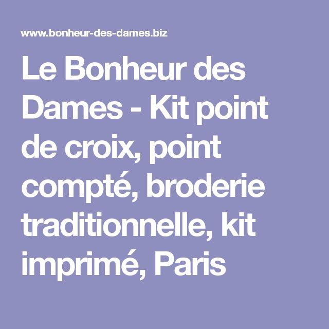 Le Bonheur des Dames - Kit point de croix, point compté, broderie traditionnelle, kit imprimé, Paris