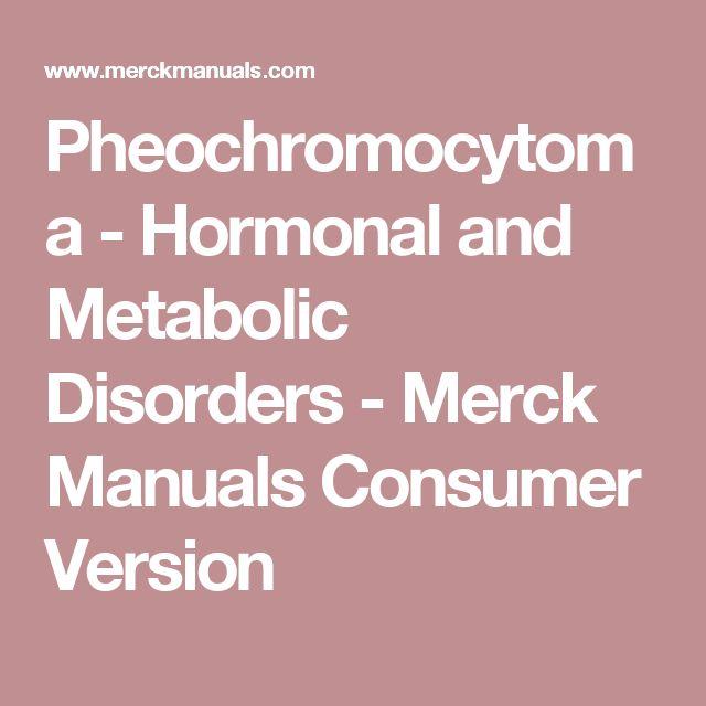 Pheochromocytoma - Hormonal and Metabolic Disorders - Merck Manuals Consumer Version