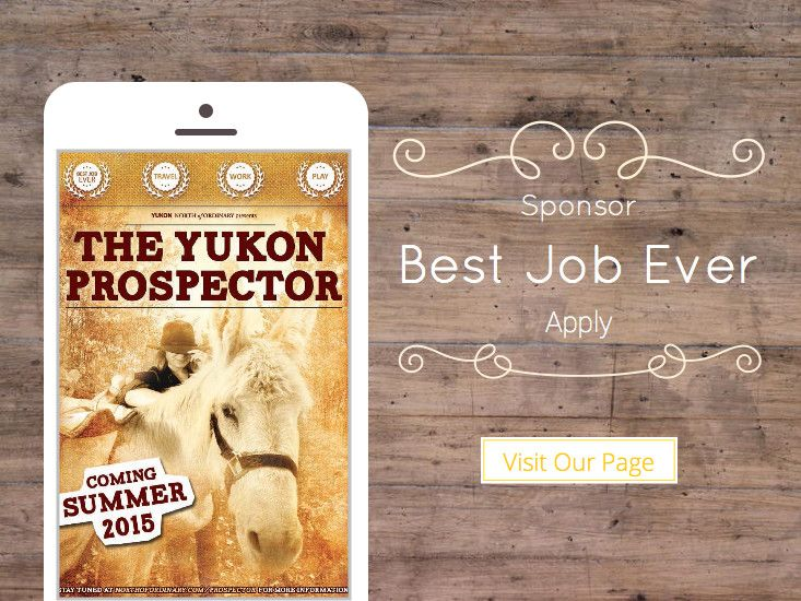 The Yukon Prospector - Coming Summer 2015 - Apply and Sponsor now!