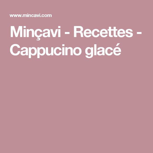 Minçavi - Recettes - Cappucino glacé