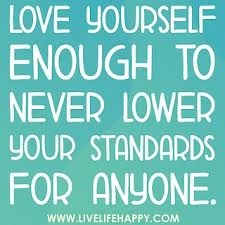 YES! Don't lower your values or morals for ANYONE. Stay true to yourself first and foremost. NO ONE is worth the compromise.
