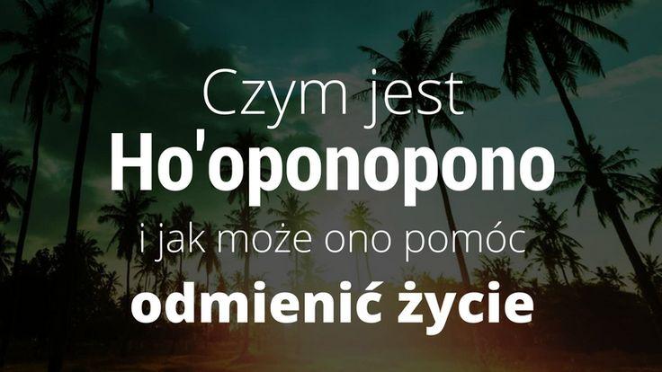 #Ho'oponopono to dziwnie brzmiące słowo, za którym stoi prosty sposób aby odmienić swoje życie.  Sprawdź zresztą samemu na czym polega:  http://buildingabrandonline.com/MichalKidzinski/czym-jest-hooponopono-i-jak-moze-ono-pomoc-odmienic-zycie/