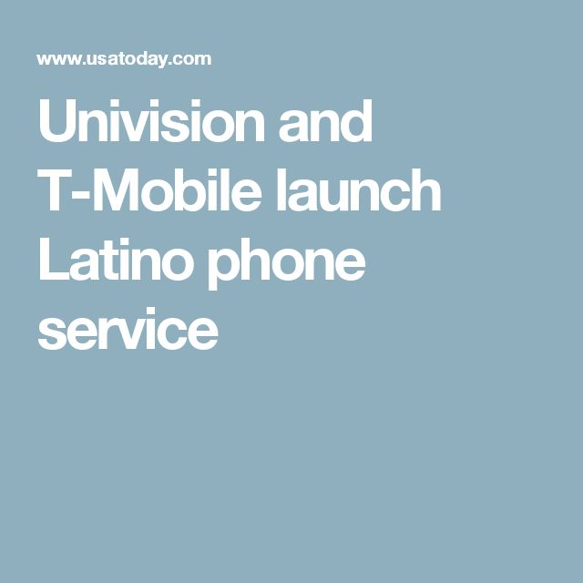 Univision and T-Mobile launch Latino phone service