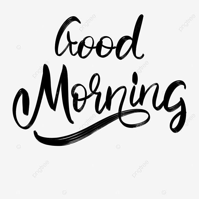 صباح الخير بخط أسود مكتوب بخط اليد صباح الخير الخط صباح الخير Png وملف Psd للتحميل مجانا พระอาท ตย ข น พ นหล ง