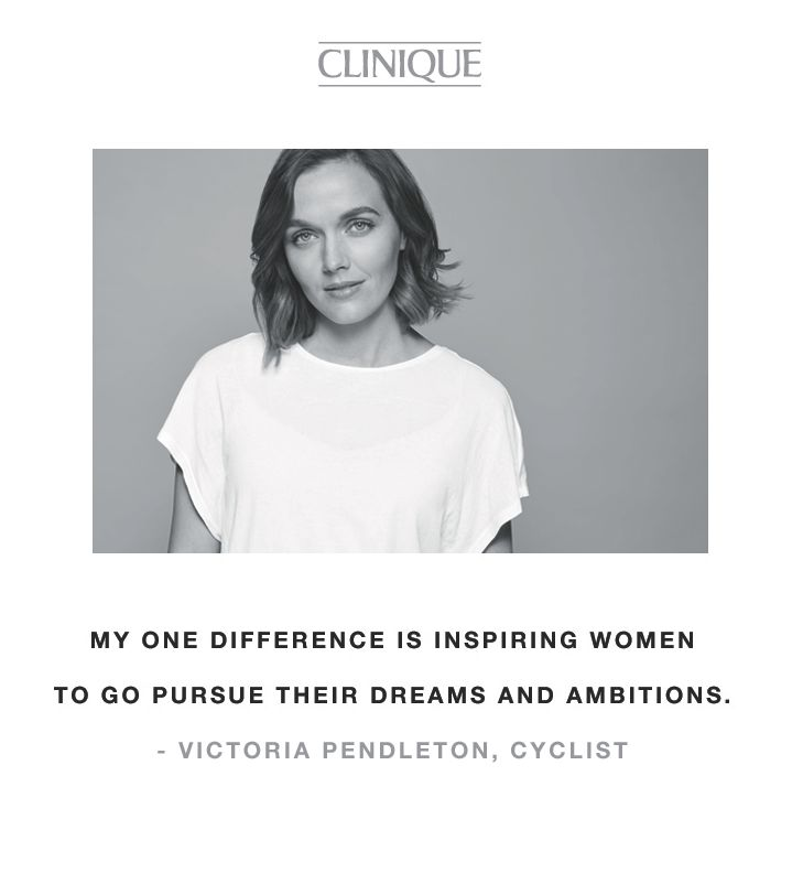 """My one difference is inspiring women to go pursue their dreams and ambitions."" -Victoria Pendleton, cyclist"
