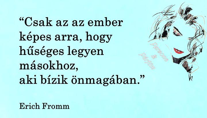 Erich Fromm gondolata a hűség és az önbizalom kapcsolatáról. A kép forrása: Persona és Párfüm