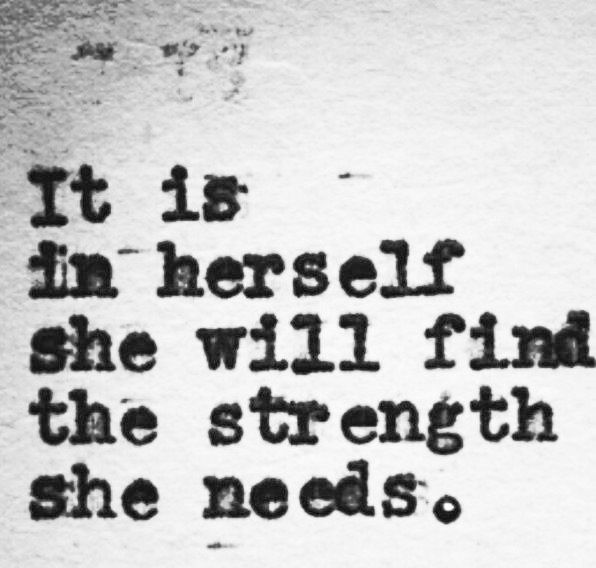 It is in herself she will find the strength she needs...