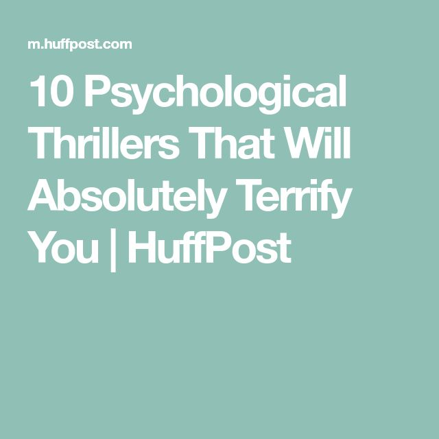 10 Psychological Thrillers That Will Absolutely Terrify You | HuffPost
